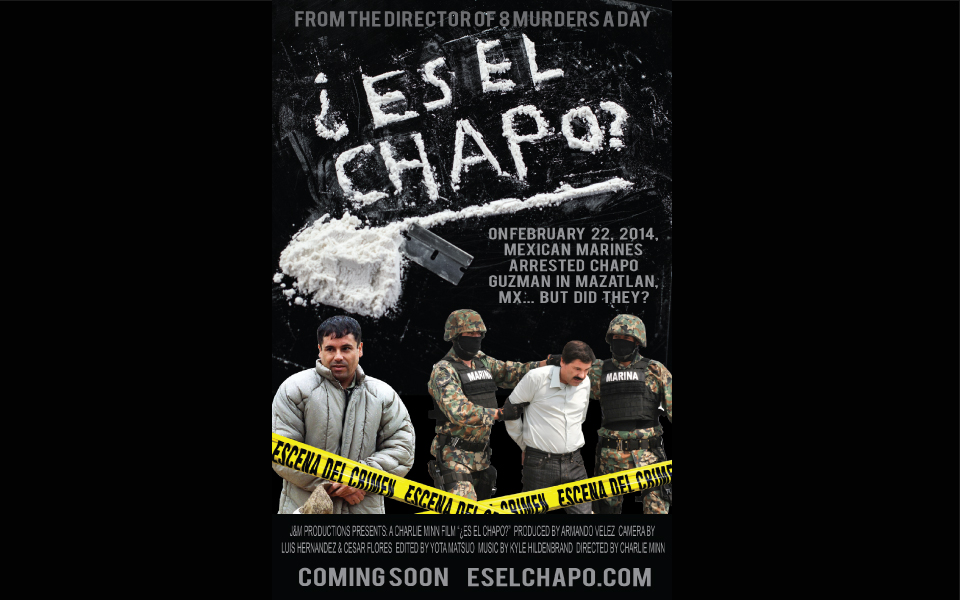 Es el chapo? Opening This Week at Valley Art Theater in Tempe AZ